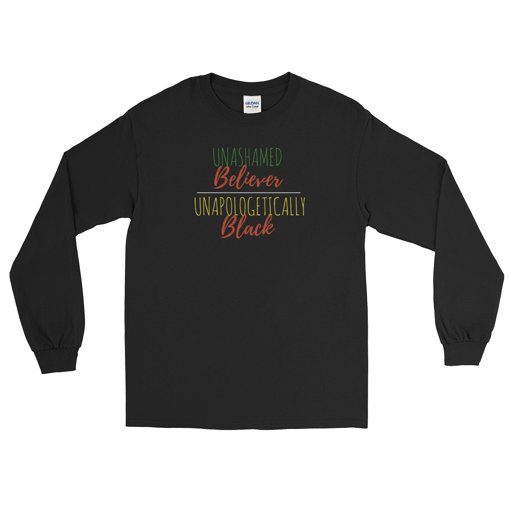 Unashamed Believer and Unapologetically Black Long Sleeve T-Shirt
