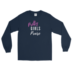 Pretty Girls Praise Long Sleeve T-Shirt