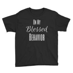 On My Blessed Behavior Youth Short Sleeve T-Shirt