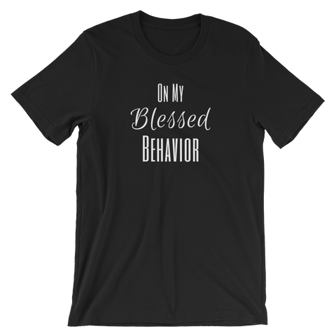On My Blessed Behavior Short-Sleeve Unisex T-Shirt