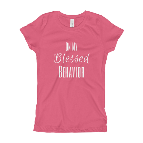 On My Blessed Behavior Girl's T-Shirt