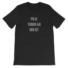 Pray Through Doubt Unisex T-Shirt