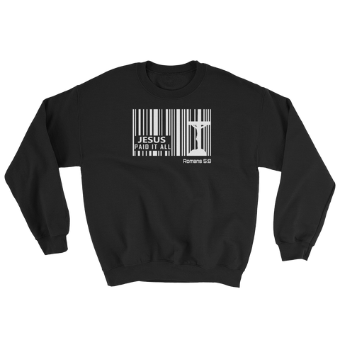 Jesus Paid It All Sweatshirt