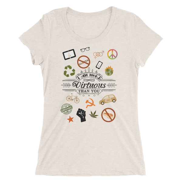 """I am more Virtuous than You"" Ladies' Tri-blend Vintage short sleeve t-shirt"
