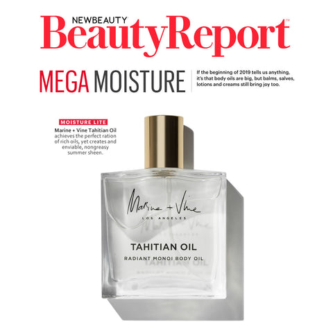 New Beauty | Beauty Report:  Mega Moisture | Marine and Vine | Tahitian Oil
