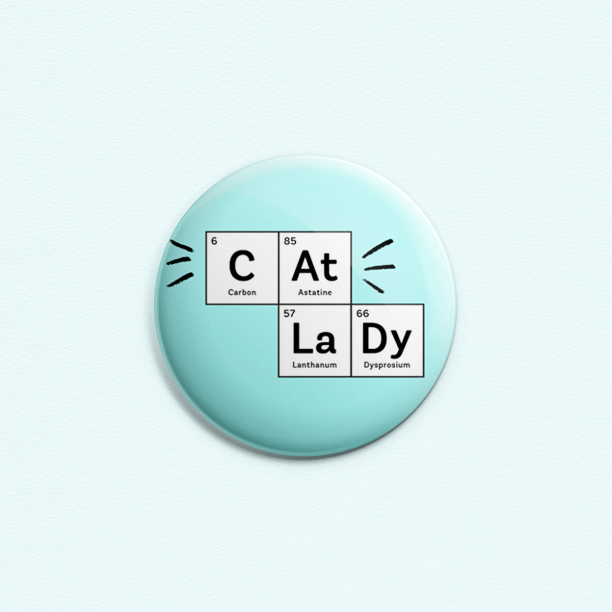Cat Lady - Periodic table button or magnet by My Cat Is People