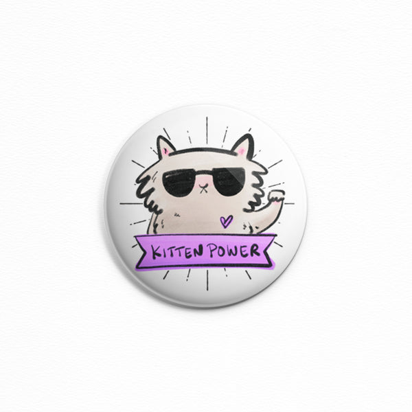 Kitten Power - Button or magnet showing feline power by My Cat Is People.