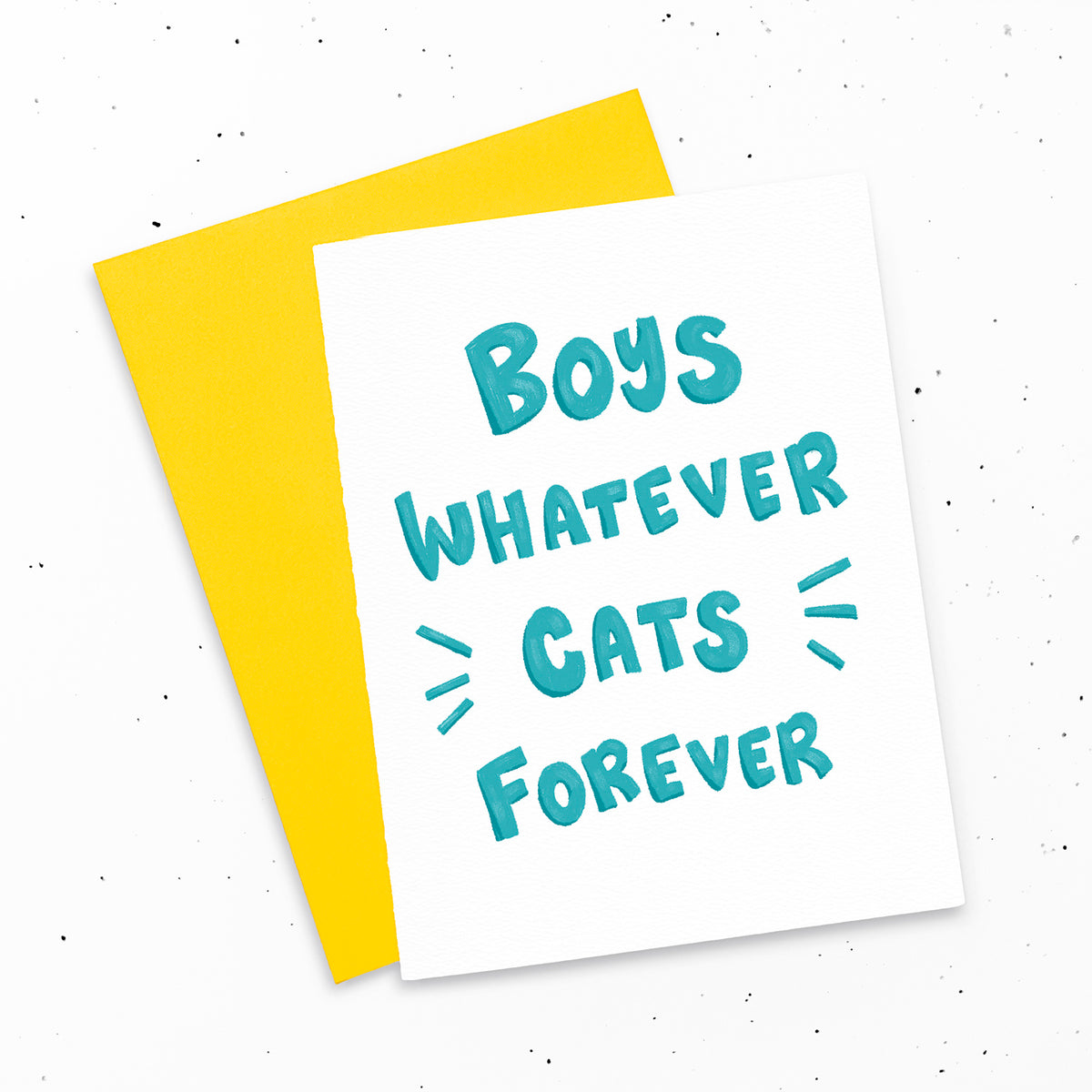 Boys Whatever Cats Forever ~ Typographic greeting card for crazy cat ladies and single gals around Valentine's Day
