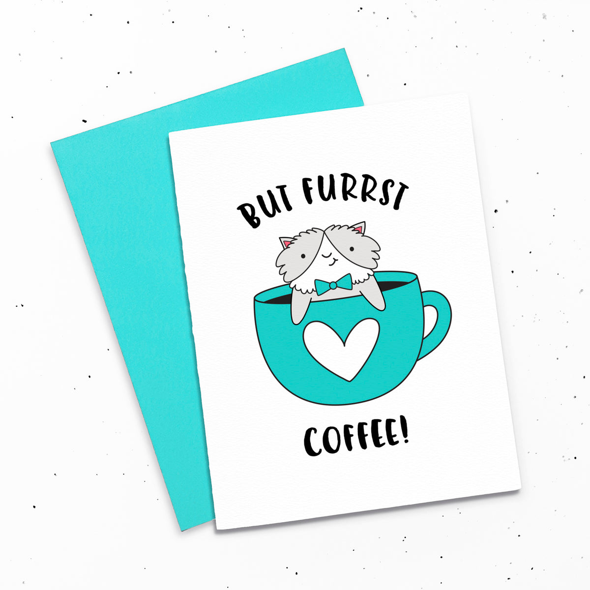 But Furrst Coffee - Greeting card with an illustration of a cat in a coffee mug.