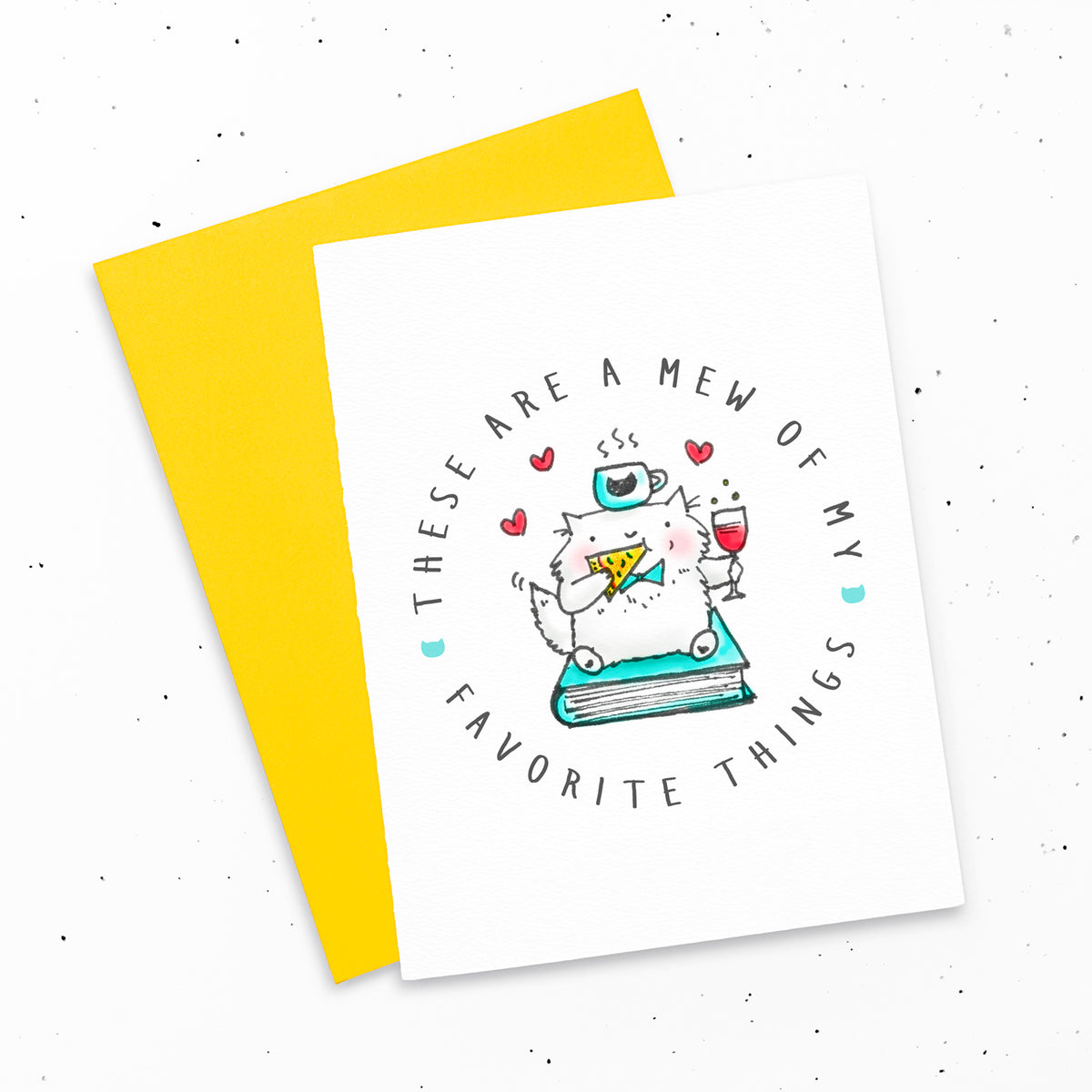These Are A Mew Of My Favorite Things - Greeting card by My Cat Is People