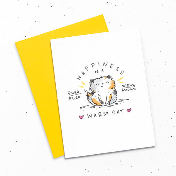 Happiness Is A Warm Cat - Card with a drawing of a happy calico cat.
