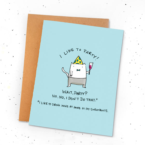 I Like To Party - Greeting card with an illustration of a cat wearing a party hat and sweatpants, drinking wine.