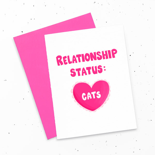 Relationship Status: Cats ~ Valentine's Day/love greeting card for the cat lady or cat man in your life.