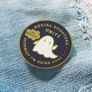 Social Ghosters unite! Actually, I'm going home. ~ Gold plated enamel pin for introverts by My Cat Is People.