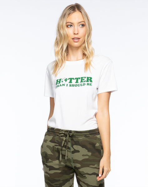 HOTTER THAN I SHOULD BE LOOSE TEE