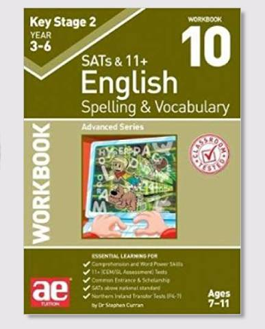 KS2 SAT's & 11+ Spelling & Vocabulary Workbook 10 Ages 9-12