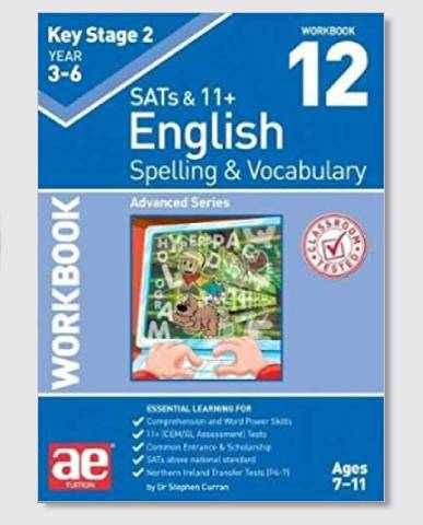 KS2 SAT's & 11+ Spelling & Vocabulary Workbook 12 Ages 9-12