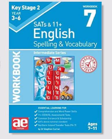 KS2 SAT's & 11+ Spelling & Vocabulary Workbook 7 Ages 8-10