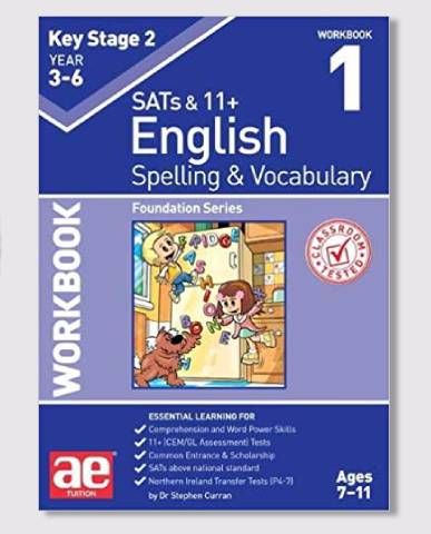 KS2 SAT's & 11+ Spelling & Vocabulary Workbook 1 Ages 7-9