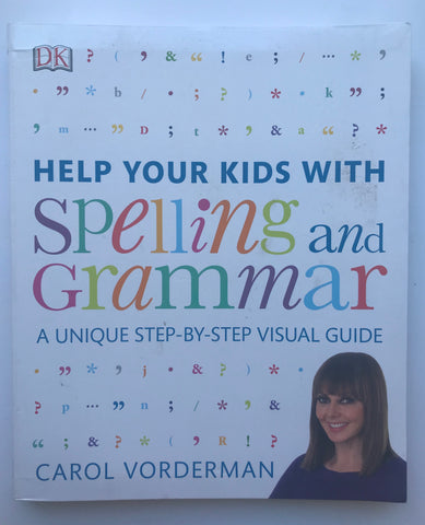 Spelling and Grammar Step by Step Visual Guide by Carol Vorderman