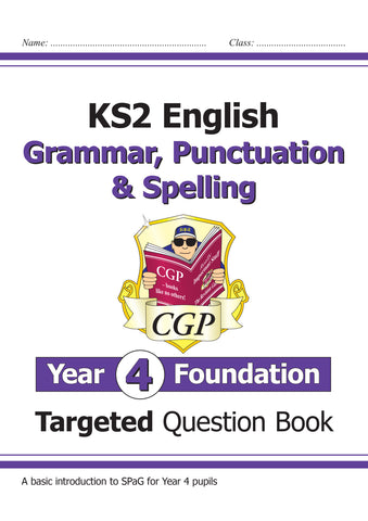 New KS2 English Targeted Question Book: Grammar, Punctuation & Spelling - Year 4 Foundation