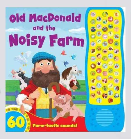 Old MacDonald and the Noisy Farm Sound Book