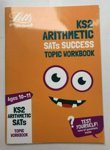 Letts KS2 Arithmetic SATs Success Topic Workbook Ages 10-11