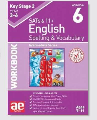KS2 SAT's & 11+ Spelling & Vocabulary Workbook 6 Ages 8-10