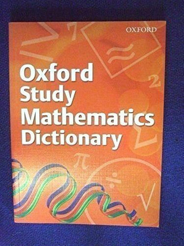 KS2 Oxford Study Mathematics Dictionary Ages 12+ Year