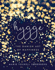 Hygge: The Danish Art of Happiness (Hardback)