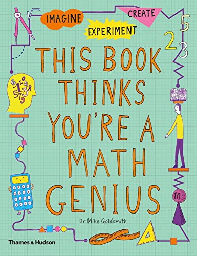 This Book Thinks You're a Maths Genius: Imagine · Experiment · Create