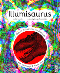 Illumisaurus: Explore the World of Dinosaurs With Your Magic Three Colour Lens