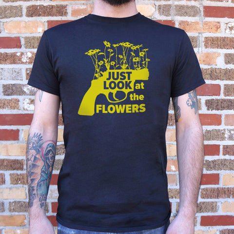 Mens Just Look At The Flowers T-Shirt