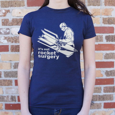 Ladies It's Not Rocket Surgery T-Shirt