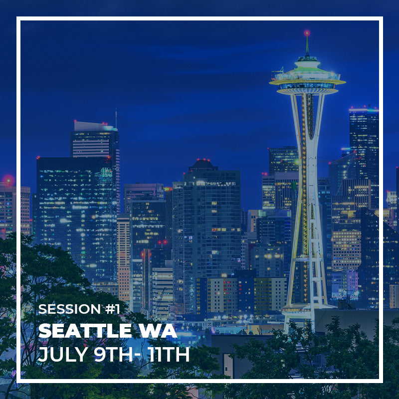 SESSION #1 - SEATTLE - 9TH TO 11TH JULY