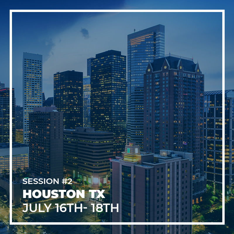 SESSION #2 - HOUSTON - 16TH TO 18TH JULY