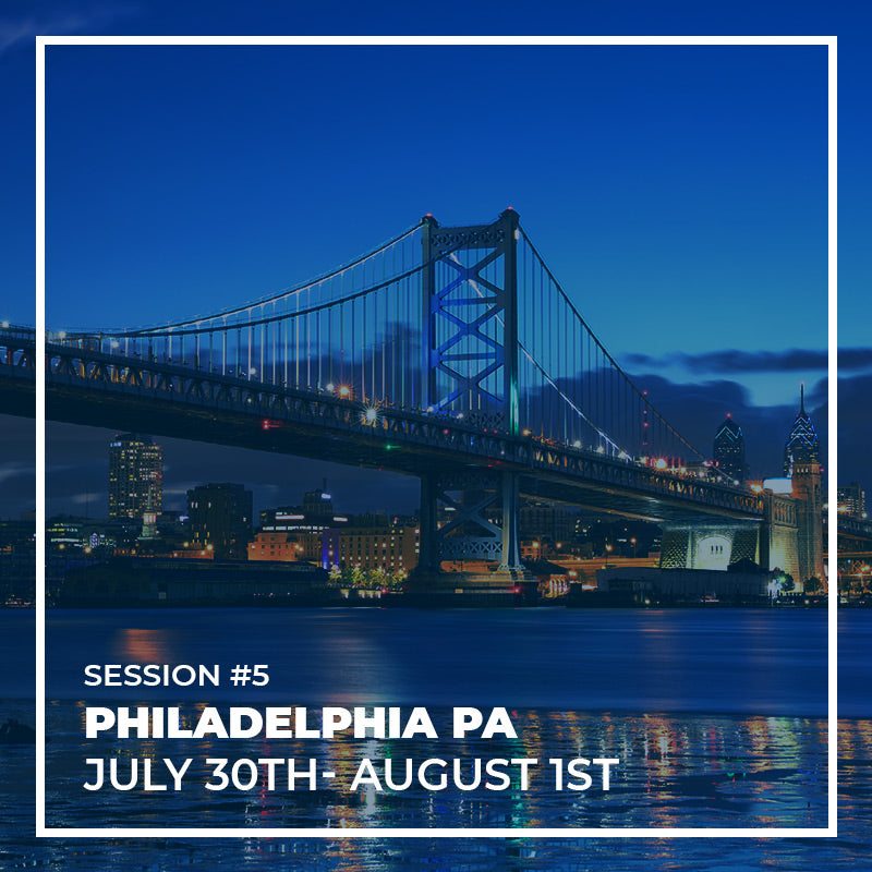 SESSION #5 - PHILADELPHIA - 30TH JULY - 1ST AUGUST