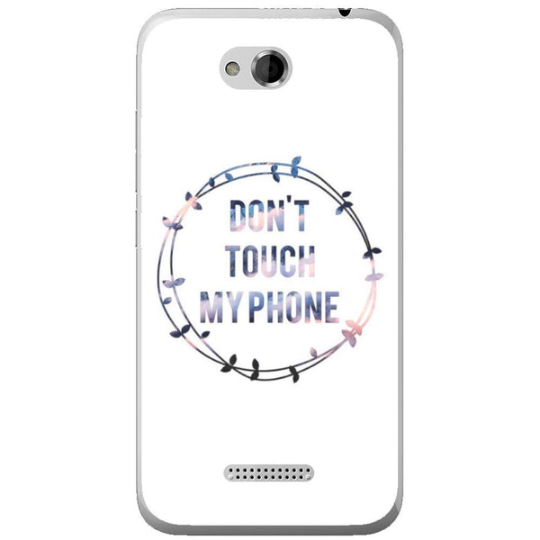 Phone Case Don T Touch My Phone HTC Desire 616