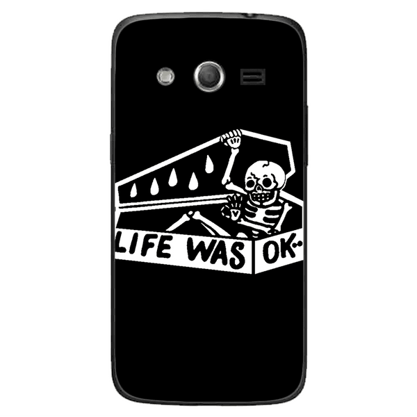 Phone Case Life Was Ok SAMSUNG Galaxy Core 4g