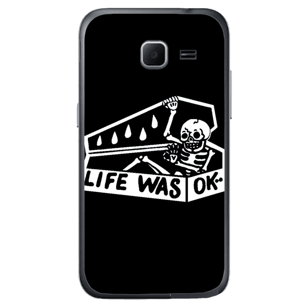 Phone Case Life Was Ok SAMSUNG Galaxy Core Prime