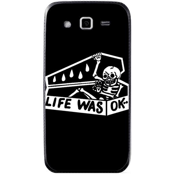 Phone Case Life Was Ok SAMSUNG Galaxy Grand 2