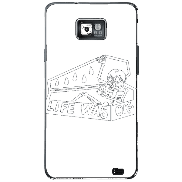 Phone Case Life Was Ok SAMSUNG Galaxy S2