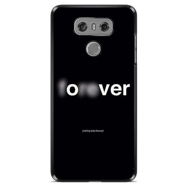 Phone Case Forever And Over LG G6