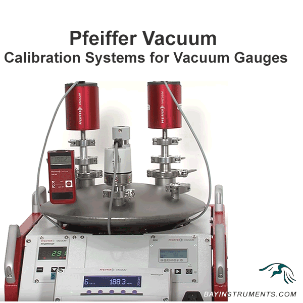 Pfeiffer Vacuum Calibration Systems for Vacuum Gauges, Calibration systems - Bay Instruments, LLC
