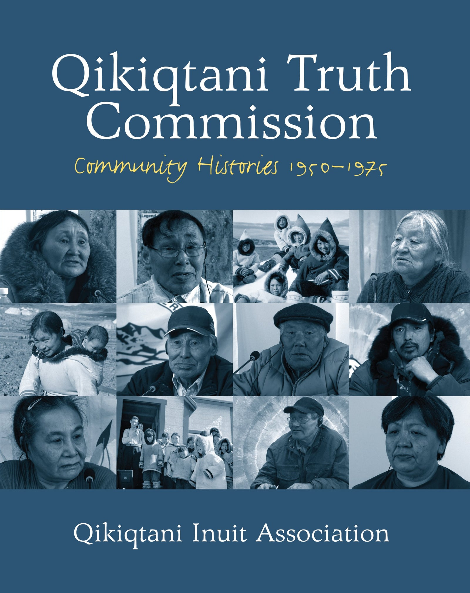 Qikiqtani Truth Commission Community Histories 1950-1975