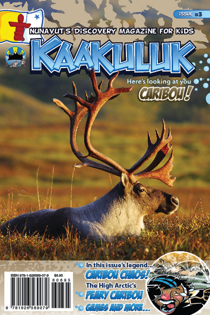 Kaakuluk: Nunavut's Discovery Magazine for Kids Issue #3
