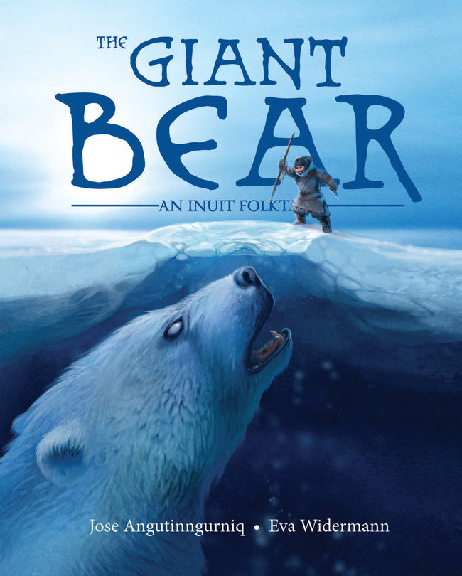 The Giant Bear : An Inuit Folktale