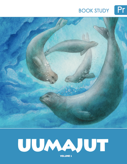 Uumajut Volume. 1 Book Study — Primary