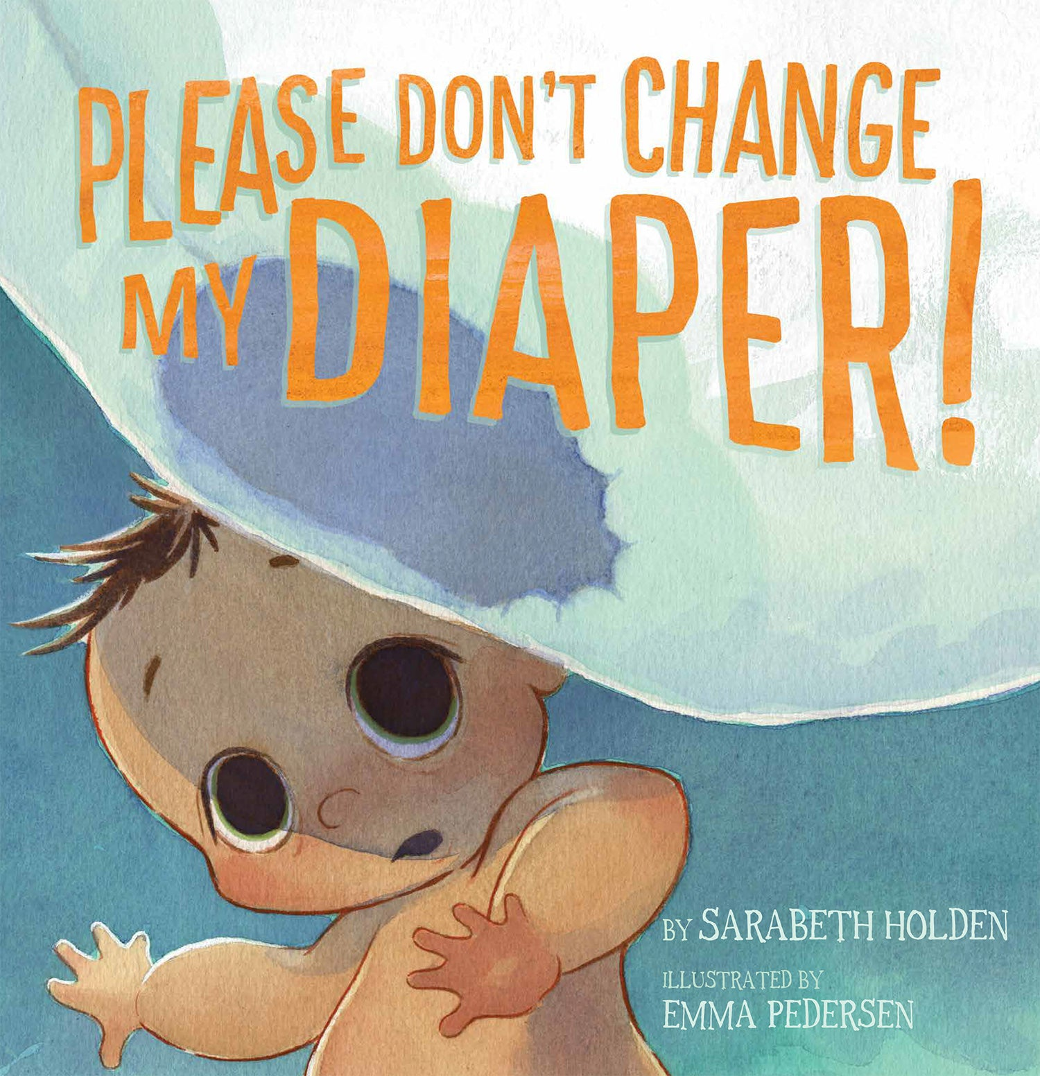 Please Don't Change My Diaper!