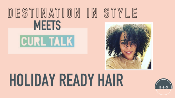 Curl Talk - Holiday Ready Hair